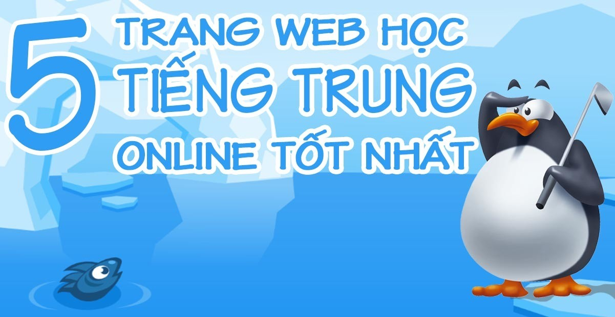 5 Trang Web Tự Học Tiếng Trung Online Miễn Phí, Giúp Bạn Học Hiệu Quả Tại Nhà
