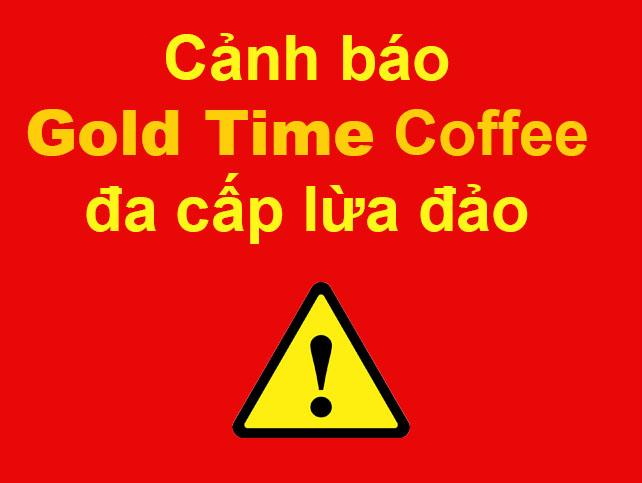 Goldtime là gì Gold time coffee đa cấp lừa đảo - Login Cổ phiếu tải app rút tiền goldtime